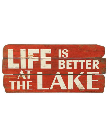 Lifes is better at the lake sign